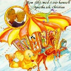 Kom följ med i vår karusell - Image: Agnetha Fältskog Kom Följ Med I Vår Karusell