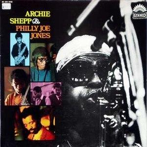 Archie Shepp & Philly Joe Jones - Image: Archie Shepp & Philly Joe Jones