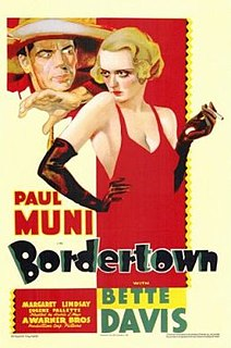 <i>Bordertown</i> (1935 film) 1935 American drama film directed by Archie Mayo