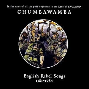 English Rebel Songs 1381–1984 - Image: Chumbarebel