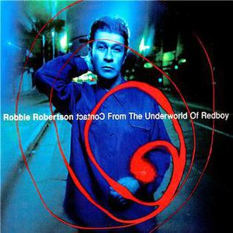 Contact from the Underworld of Redboy - Image: Contact From The Underworld Of Redboy Robbie Robertson