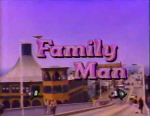 Family Man (U.S. TV series) - Family Man opening title