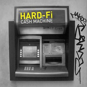 Cash Machine - Image: Hard Fi Cash Machine