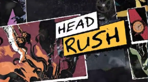 Head Rush (TV series) - Image: Head rush title card