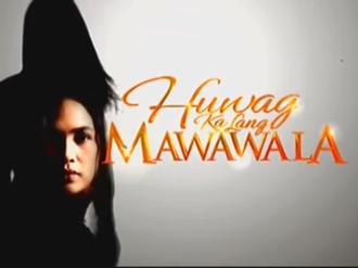 Huwag Ka Lang Mawawala - Huwag Ka Lang Mawawala title card.