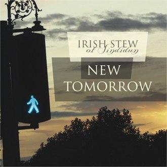 New Tomorrow (album) - Image: Irish Stew New Tomorrow