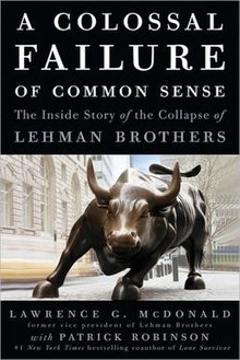 Lawrence G. McDonald - A Colossal Failure of Common Sense The Inside Story of the Collapse of Lehman Brothers.jpeg