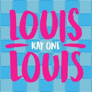 Brother Louie (Modern Talking song) - Image: Louis Louis by Kay One
