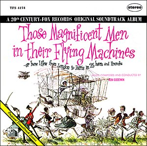 Those Magnificent Men in their Flying Machines - Ron Goodwin's music played an integral part of the film