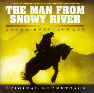 The Man from Snowy River: Arena Spectacular - Original cast recording for the musical  The Man from Snowy River:  Arena Spectacular