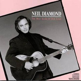 The Best Years of Our Lives (Neil Diamond album) - Image: Neil Diamond The Best Years of Our Lives