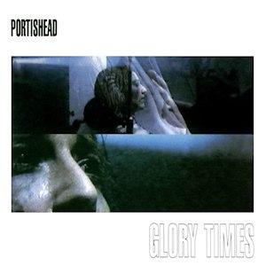 Glory Times - Image: Portishead Glory Times