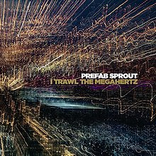 Prefab Sprout I Trawl the Megahertz cover art.jpg