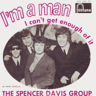 I'm a Man (The Spencer Davis Group song) - Image: Spencer Davis Group I'm a Man single cover