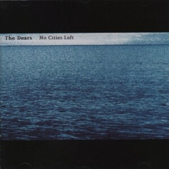 No Cities Left - Image: The Dears No Cities Left 2