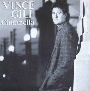 Cinderella (Vince Gill song) - Image: Vince Gill Cinderella single