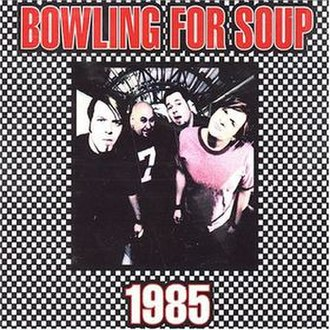 1985 (song) - Image: 1985 Bowling For Soup