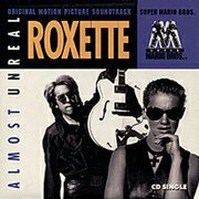 """Cover of Roxette's 1993 single release of """"Almost Unreal"""", taken from the Super Mario Bros. soundtrack"""