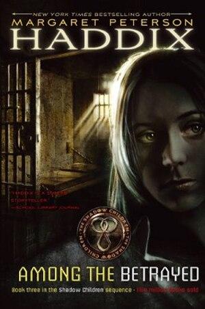 Among the Betrayed - Image: Among the Betrayed (Margaret Peterson Haddix novel cover art)