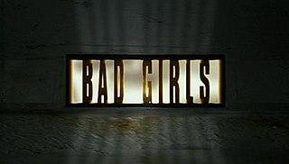 <i>Bad Girls</i> (TV series)