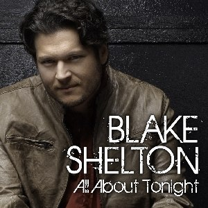 All About Tonight (Blake Shelton song) - Image: Blake Shelton All About Tonight