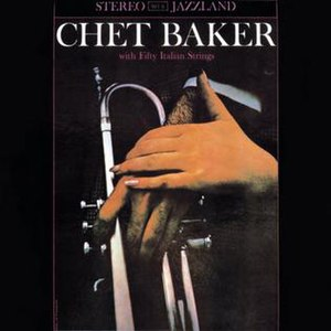 Chet Baker with Fifty Italian Strings - Image: Chet Baker with Fifty Italian Strings