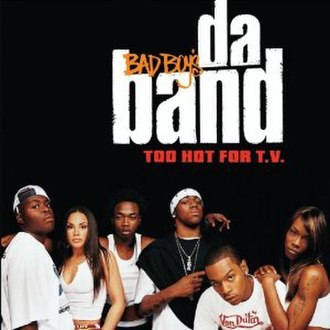 Too Hot for TV - Image: Da Band