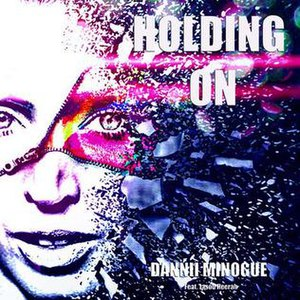 Holding On (Dannii Minogue song) - Image: Dannii Minogue Holding On single cover