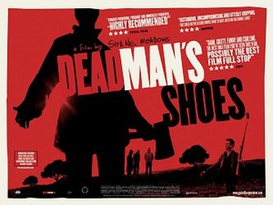 Dead Man's Shoes (2004 film) - UK Film poster