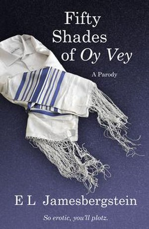 Fifty Shades of Oy Vey: A Parody - Image: Fifty Shades of Oy Vey, A Parody (Book Cover)