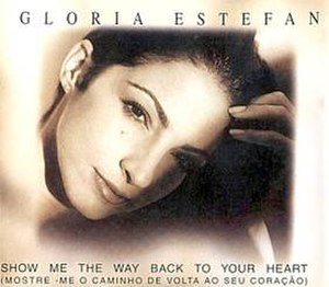 Show Me the Way Back to Your Heart - Image: Gloria Estefan Show Me The Way Back To Your Heart Promo Single