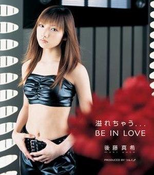 Afurechau... Be in Love - Image: Goto Maki Afurechau... BE IN LOVE 1