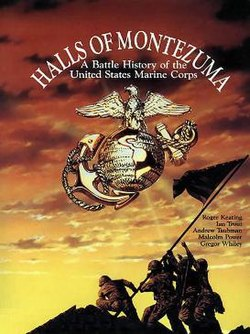Halls of Montezuma A Battle History of the U.S. Marine Corps