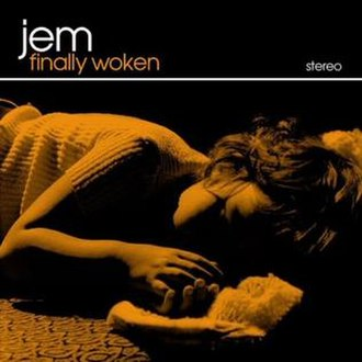 Finally Woken - Image: Jem Finally Woken