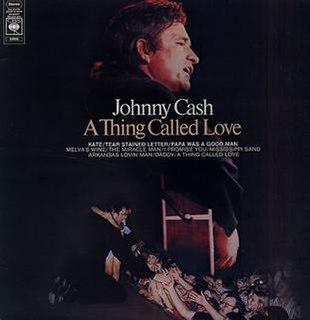 <i>A Thing Called Love</i> 1972 studio album by Johnny Cash