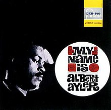 My Name Is Albert Ayler.jpg