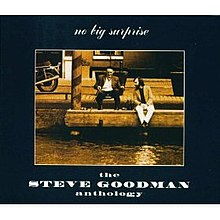 No Big Surprise - The Steve Goodman Anthology.jpg