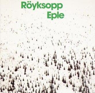 Eple - Image: Royksopp Eple 235580