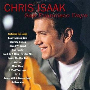 San Francisco Days - Image: San Francisco Days Chris Isaak
