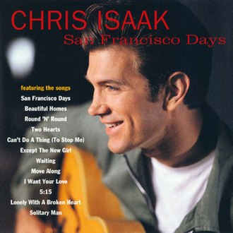 San Francisco Days - Image: San Francisco Days Chris Isaak