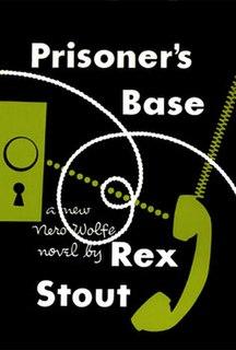 <i>Prisoners Base</i> book by Rex Stout
