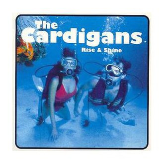Rise and Shine (The Cardigans song) - Image: The Cardigans Rise & Shine single cover
