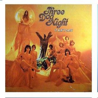 It Ain't Easy (Three Dog Night album) - Image: Three Dog Night It Ain't Easy Origina Naked Cover
