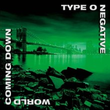 62ddead85252 World Coming Down. Worldcomingdown.jpg · Studio album by. Type O Negative