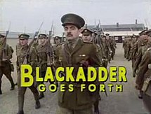 Title screen of Blackadder Goes Forth featuring lead actor Rowan Atkinson as a First World War captain, marching in the foreground of his platoon on a military parade ground. The title of the series is presented in bold, capitalised yellow letters.