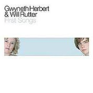 First Songs - Image: Cover of First Songs CD Gwyn and Will