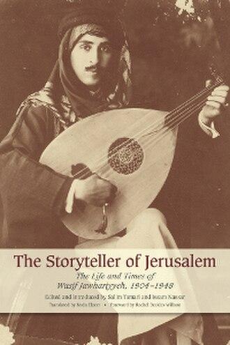 Wasif Jawhariyyeh - Cover of The Storyteller of Jerusalem, the English translation of The Diaries of Wasif Jawhariyyeh