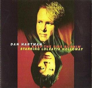 Keep the Fire Burnin (Dan Hartman song) 1994 single by Dan Hartman starring Loleatta Holloway