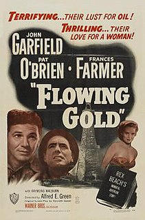 <i>Flowing Gold</i> (1940 film) 1940 film by Alfred E. Green