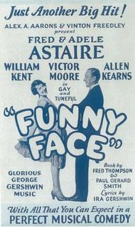 <i>Funny Face</i> (musical) 1927 musical composed by George Gershwin, with lyrics by Ira Gershwin, and book by Fred Thompson and Paul Gerard Smith